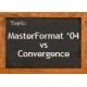 MasterFormat '04 vs Convergence